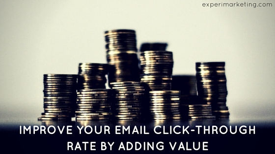 Improve Email Click-Through Rate by Adding Value